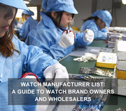 How to Effectively Find Custom Watch Manufacturers Like a Pro